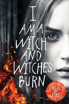 I  Am A Witch and WItches Burn: Trial by Fire (The Worldwalker #1)
