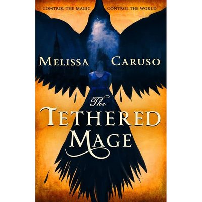 Tethered Mage (#1 Swords and Fire)