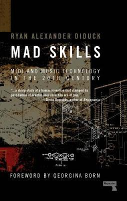 Mad Skills - MIDI and Music Technology in the XXth Century