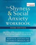 The Shyness and Social Anxiety Workbook: Proven, Step-by-step Techniques for Overcoming Your Fear
