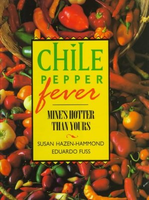Chile Pepper Fever : Mine's Hotter Than Yours