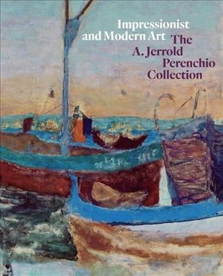 Impressionist and Modern Art : The A. Jerrold Perenchio Collection
