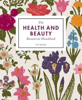 Health and Beauty Botanical Handbook