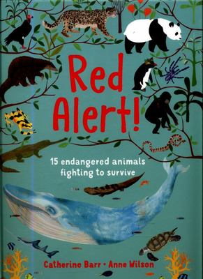 Red Alert!: 15 Endangered Animals Fighting to Survive