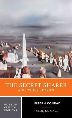The Secret Sharer and Other Stories : Authoritative Texts Backgrounds and Contexts Criticism