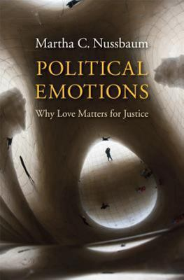 Political Emotions : Why Love Matters for Justice