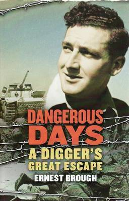 Dangerous Days: A True Story of Escape and Survival by a WWII Soldier