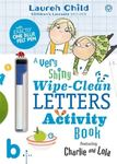 A Very Shiny Wipe-Clean Letters Activity Book (Charlie and Lola)