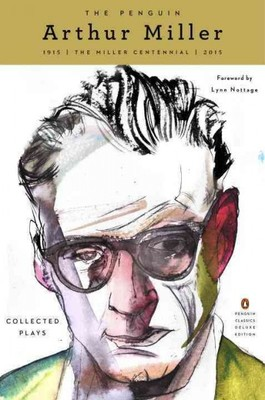 The Penguin Arthur Miller : Collected Plays