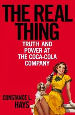 The Real Thing : Truth and Power at the Coca-Cola Company