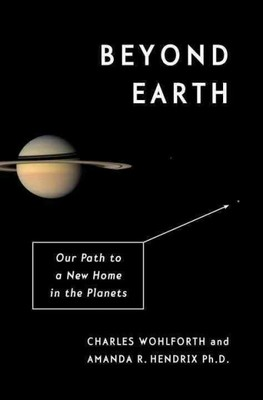 Beyond Earth : Our Path to a New Home in the Planets