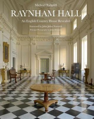 Raynham Hall: An English Country House Revealed