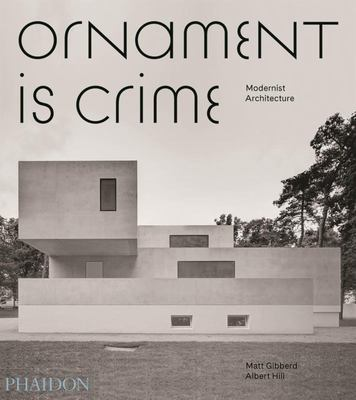 Ornament is Crime Modernist Architecture