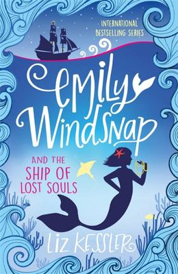 Emily Windsnap and the Ship of Lost Souls (#6)