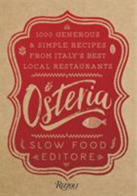 Osteria: 1,000 Generous and Simple Recipes from Italys Best Local Restaurants