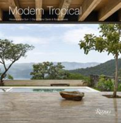 Modern Tropical : Houses in the Sun