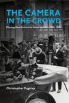 The Camera in the Crowd: Filming New Zealand in Peace and War, 1895-1920