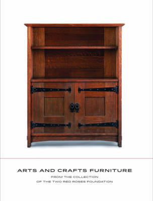 American Arts and Crafts Furniture from the Two Red Roses Foundation