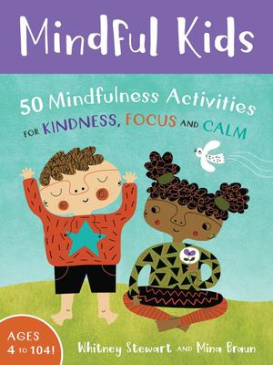 Mindful Kids : 50 Mindfulness Activities