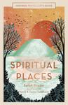Inspired Traveller's Guide Spiritual Places : Spiritual Places