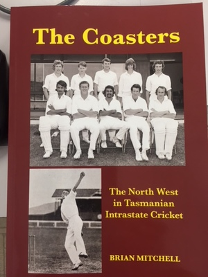The Coasters: The North West in Tasmanian Intrastate Cricket