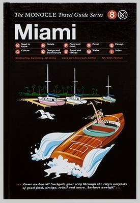 Miami - The Monocle Travel Guide Series