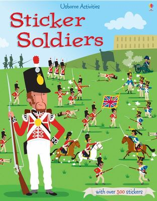 Soldiers (Usborne Sticker Dressing)