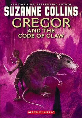 Gregor and the Code of the Claw (The Underland Chronicles #5)