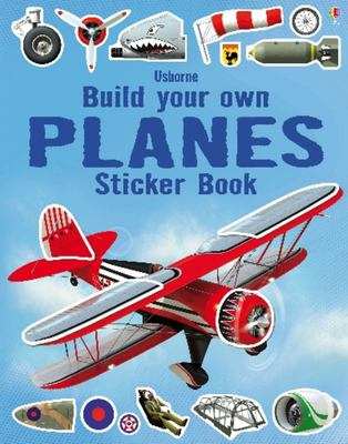 Planes Sticker Book (Usborne Build Your Own Sticker Book)
