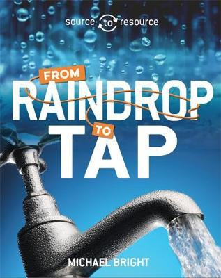Water: From Raindrop to Tap (Source to Resource)