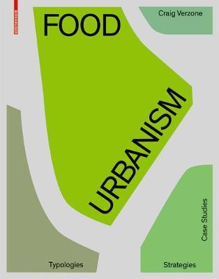 Food Urbanism : Typologies, Strategies, Case Studies