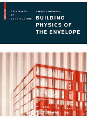 Building Physics of the Envelope - Principles of Construction