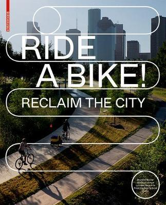Ride a Bike ! Reclaim the city