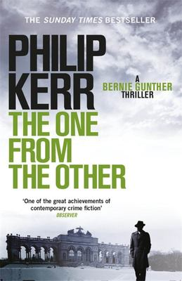 The One from the Other: A Bernie Gunther Mystery (Bernie Gunther #4)