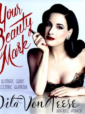 Your Beauty Mark - All You Need to Get the Hair, Makeup, Glow, and Glam