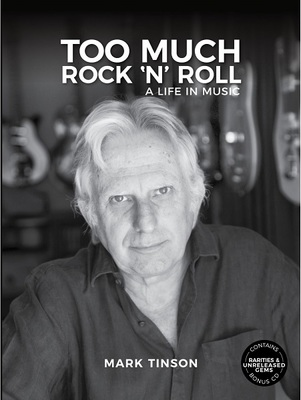 Mark Tinson Too Much Rock 'N' Roll -  A Life in Music