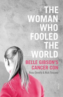 The Woman Who Fooled the World: Belle Gibson's Cancer Con
