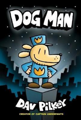 Dog Man (The Adventures of Dog Man #1) PB