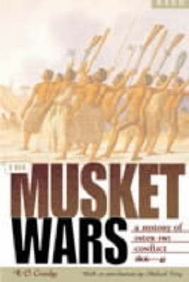 The Musket Wars: A History of Inter-Iwi Conflict 1806-1845 (2nd ed, 2001)