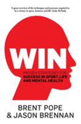 Win: Proven Strategies for Success -- Sport. Life. Mental Health.