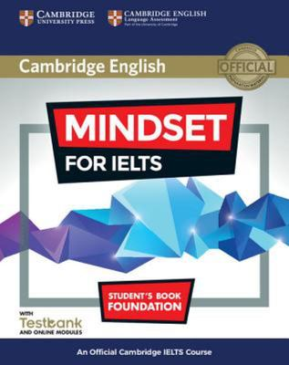 Mindset for Ielts Foundation Student's Book With Testbank and Online Modules : An Official Cambridge Ielts Course