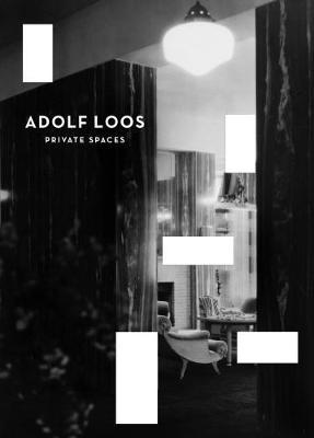 Adolf Loos - Private Spaces