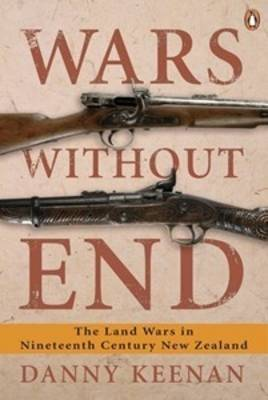 Wars without End: The Land Wars in Nineteenth Century New Zealand