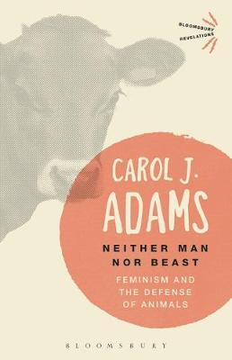 Neither Man nor Beast: Feminism and the Defense of Animals