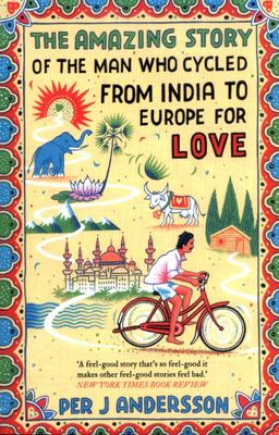 The Amazing Story of the Man Who Cycled from India to Europe for Love