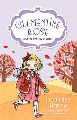Clementine Rose and the Pet Day Disaster (#2)