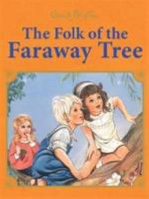 The Folk of the Faraway Tree (Illustrated Magic Faraway Tree #3 HB)