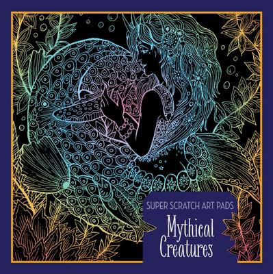 Super Scratch Art Pads: Mythical Creatures: Mythical Creatures
