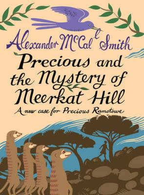 Precious and the Mystery of Meerkat Hill (Precious Ramotswe #2)