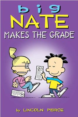 Big Nate Makes the Grade (Big Nate Graphic)
